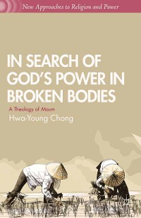 Cover In Search of God's Power in Broken Bodies