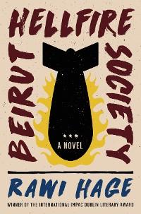Cover Beirut Hellfire Society: A Novel