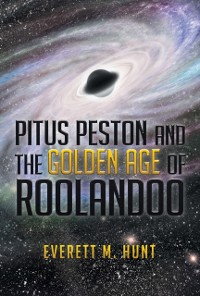 Cover Pitus Peston      And the                             Golden Age                     of              Roolandoo