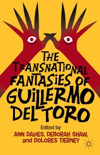 Cover The Transnational Fantasies of Guillermo del Toro