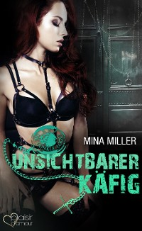Cover Die dunkle Loge: Unsichtbarer Käfig