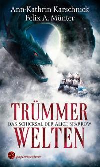 Cover Trümmerwelten - Das Schicksal der Alice Sparrow