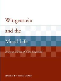 Cover Wittgenstein and the Moral Life
