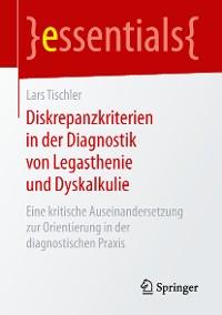 Cover Diskrepanzkriterien in der Diagnostik von Legasthenie und Dyskalkulie