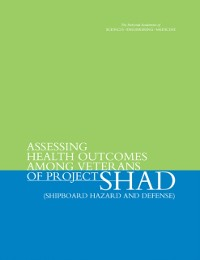 Cover Assessing Health Outcomes Among Veterans of Project SHAD (Shipboard Hazard and Defense)