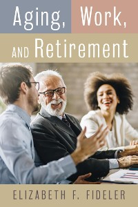 Cover Aging, Work, and Retirement