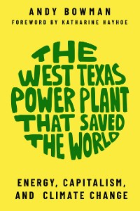 Cover The West Texas Power Plant that Saved the World
