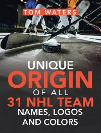 Cover Unique Origin of All 31 Nhl Team Names, Logos and Colors
