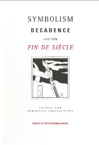 Cover Symbolism, Decadence And The Fin De Siècle