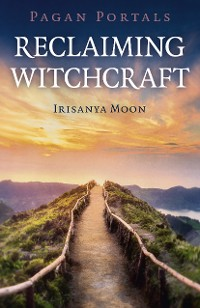 Cover Pagan Portals - Reclaiming Witchcraft