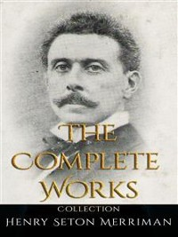 Cover Henry Seton Merriman: The Complete Works