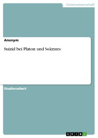 Cover Suizid bei Platon und Sokrates