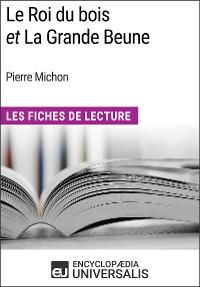 Cover Le Roi du bois et La Grande Beune de Pierre Michon