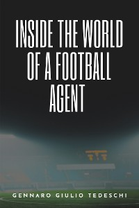 Cover Inside the World of a Football Agent