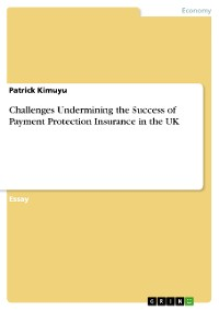 Cover Challenges Undermining the Success of Payment Protection Insurance in the UK