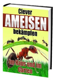 Cover Clever Ameisen bekämpfen - Im Haus und im Garten
