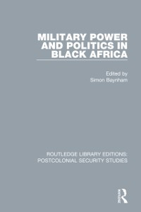 Cover Military Power and Politics in Black Africa