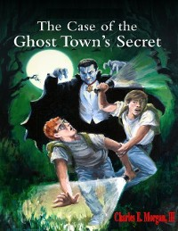 Cover The Case of the Ghost Town's Secret