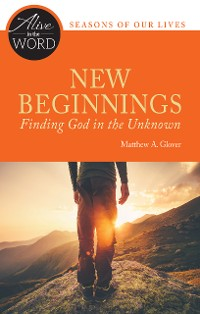Cover New Beginnings, Finding God in the Unknown