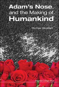 Cover Adam's Nose, and the Making of Humankind