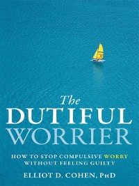 Cover The Dutiful Worrier