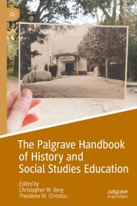 Cover The Palgrave Handbook of History and Social Studies Education