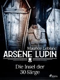 Cover Arsène Lupin - Die Insel der 30 Särge