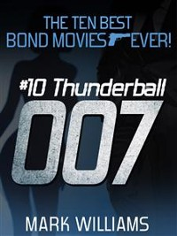 Cover The Ten Best Bond Movies...Ever!  #10 Thunderball