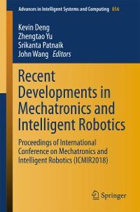 Cover Recent Developments in Mechatronics and Intelligent Robotics