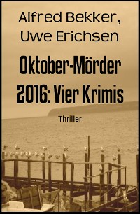 Cover Oktober-Mörder 2016: Vier Krimis