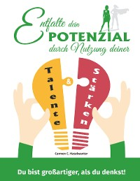 Cover Entfalte dein Potenzial durch Nutzung deiner Talente & Stärken