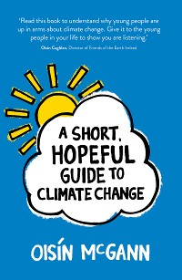 Cover A Short, Hopeful Guide to Climate Change