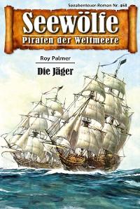 Cover Seewölfe - Piraten der Weltmeere 468
