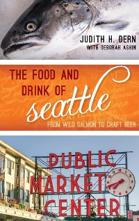 Cover The Food and Drink of Seattle