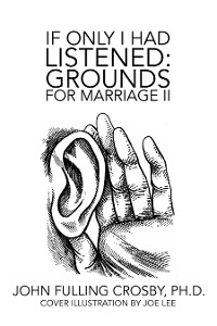 Cover If Only I Had Listened:   Grounds for Marriage Ii