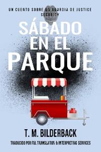 Cover Sábado En El Parque - Un Cuento Sobre Un Guardia de Justice Security