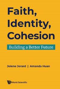 Cover Faith, Identity, Cohesion: Building A Better Future