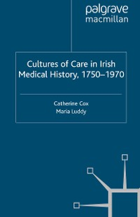 Cover Cultures of Care in Irish Medical History, 1750-1970