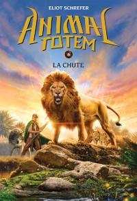 Cover Animal totem : N(deg) 6 - La chute