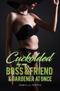 Cover Cuckolded By My Boss And Bro