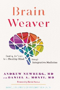 Cover Brain Weaver: Creating the Fabric for a Healthy Mind through Integrative Medicine (Vol. 1)