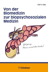 Cover Von der Biomedizin zur biopsychosozialen Medizin