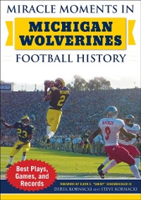Cover Miracle Moments in Michigan Wolverines Football History