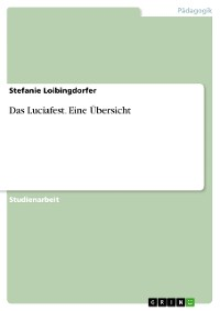 Cover Das Luciafest. Eine Übersicht