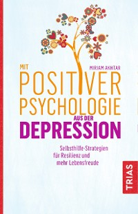 Cover Mit Positiver Psychologie aus der Depression