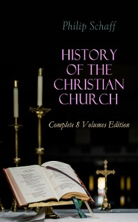 Cover History of the Christian Church: Complete 8 Volumes Edition