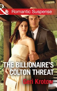 Cover Billionaire's Colton Threat (Mills & Boon Romantic Suspense) (The Coltons of Shadow Creek, Book 9)
