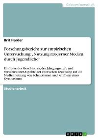 """Cover Forschungsbericht zur empirischen Untersuchung: """"Nutzung moderner Medien durch Jugendliche"""""""