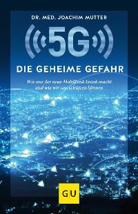 Cover 5G: Die geheime Gefahr