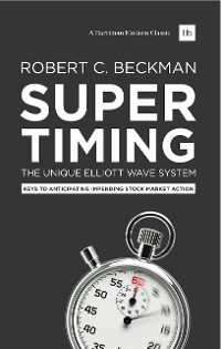Cover Supertiming: The Unique Elliott Wave System